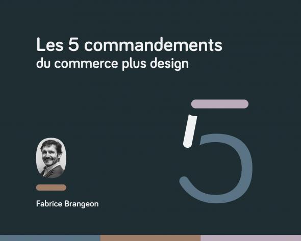 Les 5 commandements du commerce plus design
